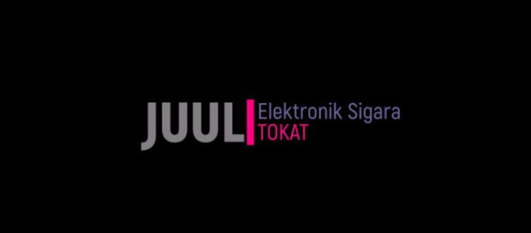 JUUL Elektronik Sigara Tokat